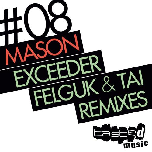 Mason - Exceeder (Felguk Remix)