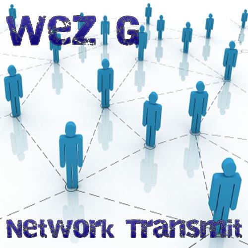 Wez G - Network Transmit (DJ Set)