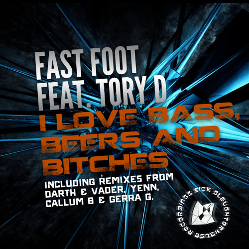 Fast Foot feat. Tory D - I Love Bass, Beers and Bitches (Darth & Vader Remix)