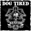 Dog Tired - The Ride