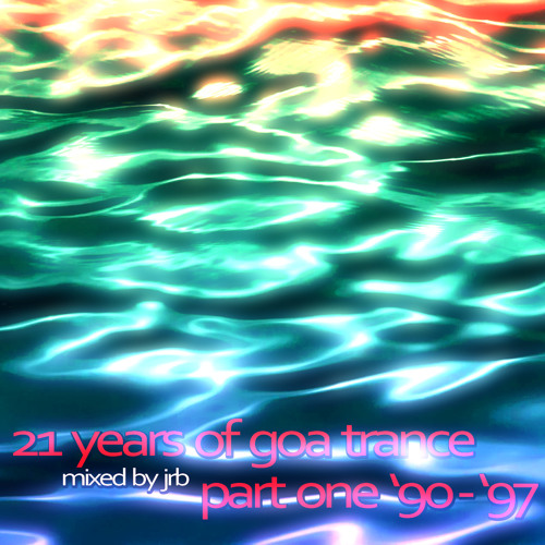 21 years of goa-trance, part 1 - 1990-1999