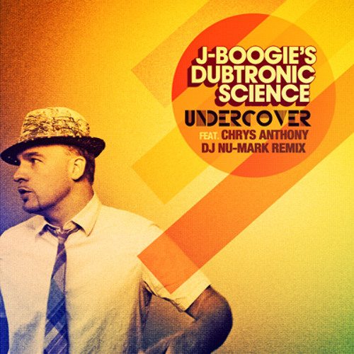 J Boogie's Dubtronic Science - Undercover feat. Chrys Anthony