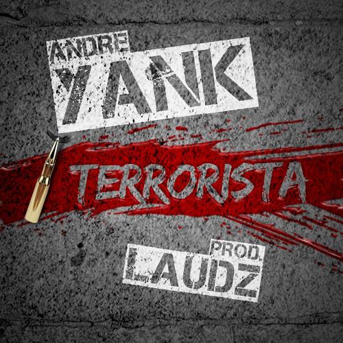 André Yank - Terrorista (prod. André Laudz)