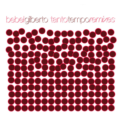 "Bebel Gilberto - Tanto Tempo remixed by Peter Kruder (from ""Tanto Tempo Remixes"")"