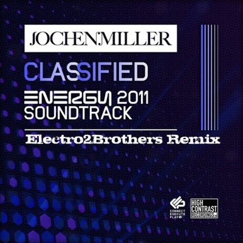 Jochen Miller - Classified ( Electro2Brothers Remix )