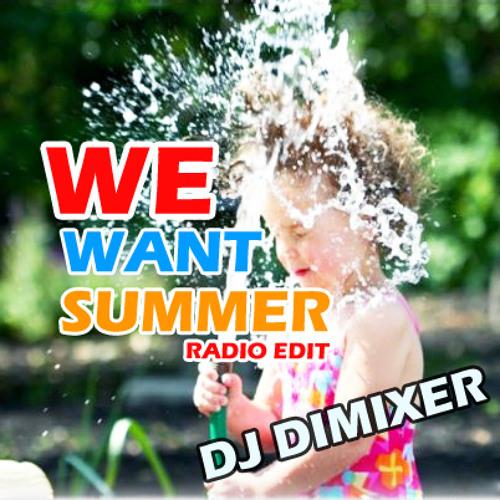 DJ DimixeR - We want summer (radio edit)