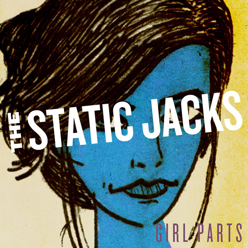 "The Static Jacks ""Girl Parts"" (REMIX COMPETITION)"
