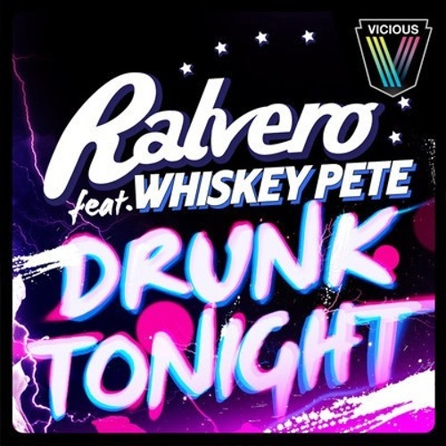 "Ralvero and Whiskey Pete- "" Drunk Tonight"" ( Original Mix)"