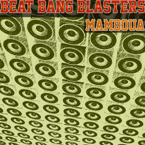 Beat Bang Blasters - Mamboua