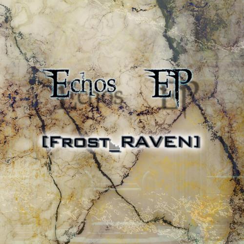 Frost Raven Echos EP
