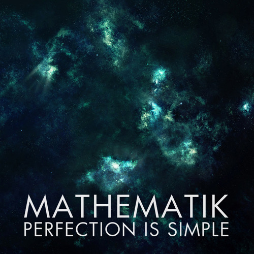 Mathematik - Perfection Is Simple