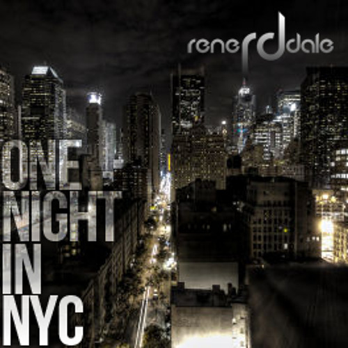 Rene Dale - One Night in NYC