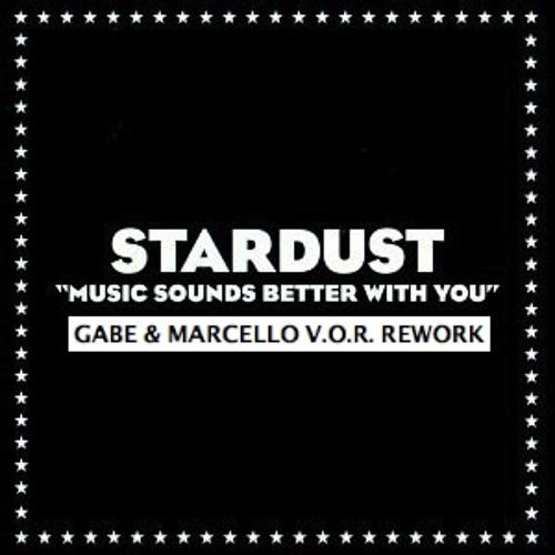 Stardust - Music Sounds Better With You (Gabe & Marcello V.O.R. Rework) FREE DOWNLOAD