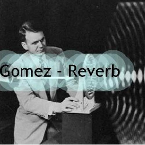 Gomez - Reverb