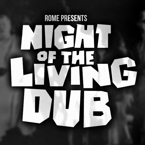 Rome - Night of the Living Dub