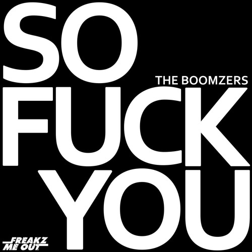 The Boomzers feat. CIRCE - SO FUCK YOU!