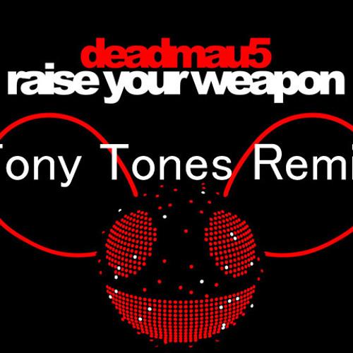 Deadmau5 - Raise Your Weapon (Tony Tones Remix)