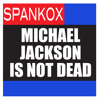 Michael Jackson Is Not Dead (Ago & Highpass Radio Edit)