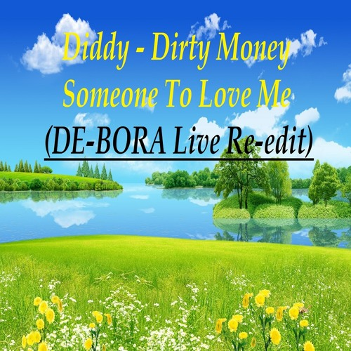 Diddy Dirty Money - Someone to love me (DE-BORA Live re-edit)