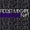Deadc4t - Fidget Mixtape #1