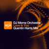 DJ Meme Orchestra- Love Is You (Quentin Harris Mix)