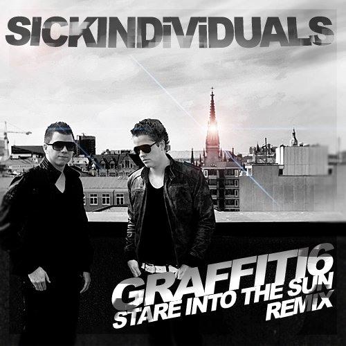 Graffiti6 - Stare In To The Sun (SICK INDIVIDUALS Remix)