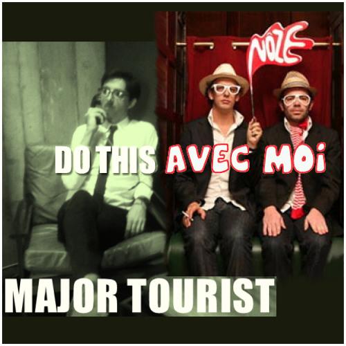 Do This Avec Moi - (Major Tourist/Nôze)