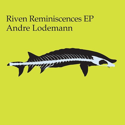Andre Lodemann - Riven Reminiscences - Freerange