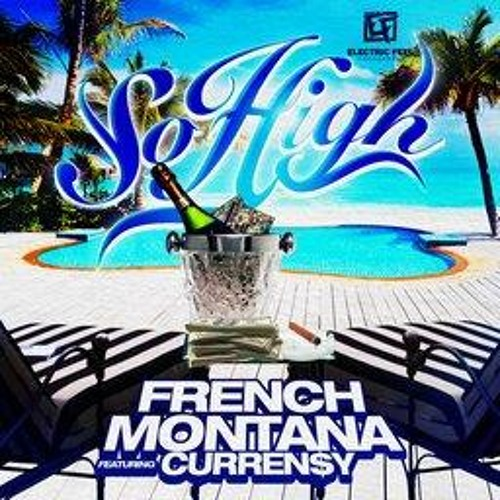 French Montana feat Curren$y - So High (Damgroove Bootleg)