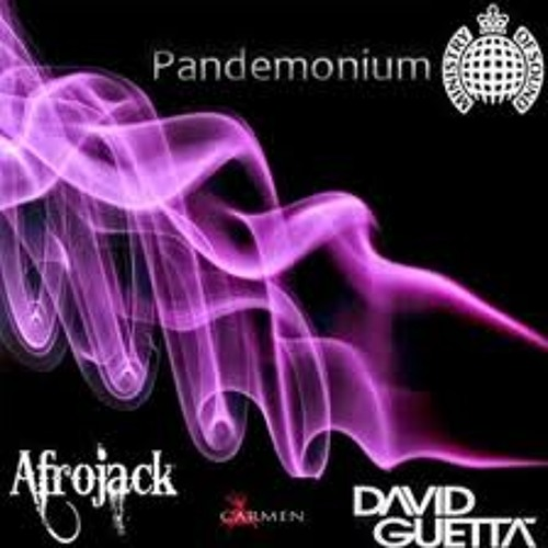 David Guetta  Afrojack ft Carmen   Pandemonium (Original Mix)