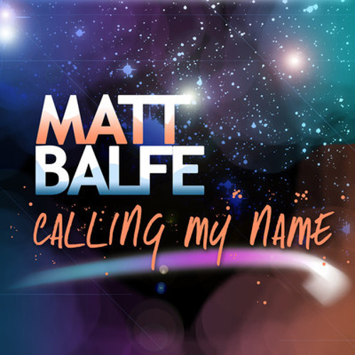 Matt Balfe - Calling My Name (DJSE remix 1 & 2)