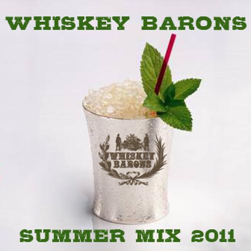 Whiskey Barons Summer mix 2011