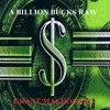 03 - A Billion Bucks Raw