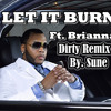 Flo Rida Ft Brianna -Let It Burn [Dirty Remix By. Sune]