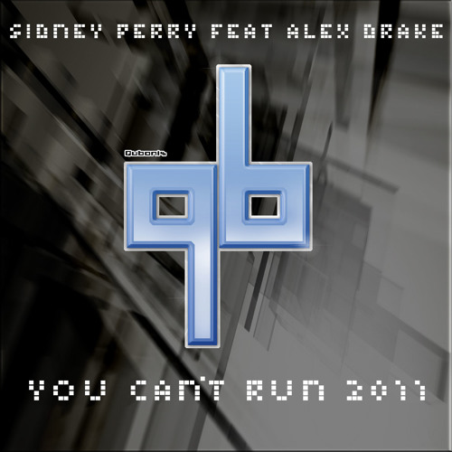 """Sidney Perry Feat. Alex Drake  """"You Can't Run 2011"""" (Main Vocal Mix)"""