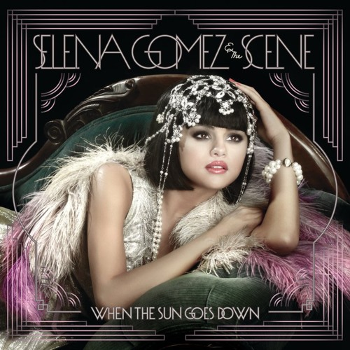 When The Sun Goes Down - Selena Gomez & The Scene