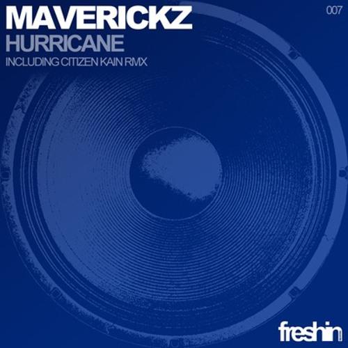 Maverickz - Hurricane [Freshin rec]