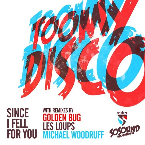 Toomy Disco-Since I Fell For You(Golden Bug Remix)