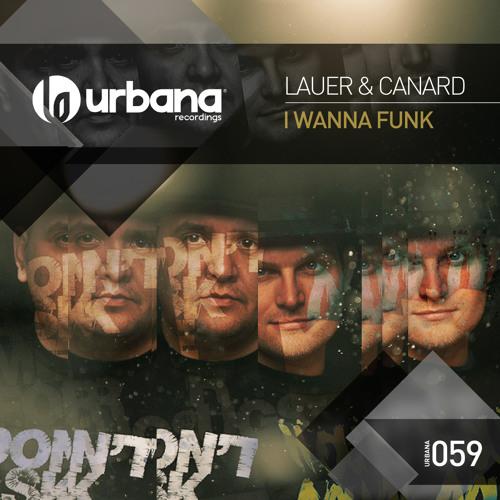 Urbana 059 Lauer & Canard - I Wanna Funk