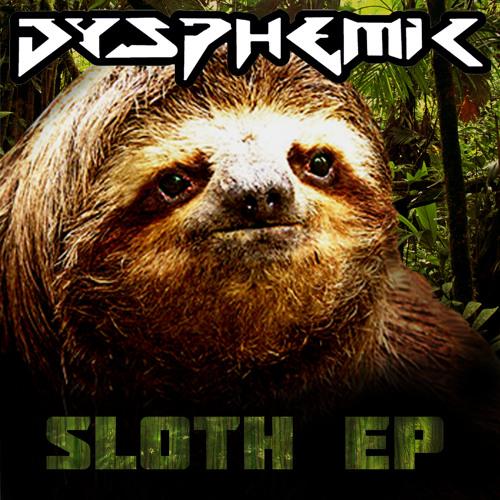SLOTH EP // DYSPHEMIC // FREE DOWNLOAD