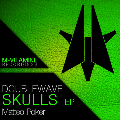 Doublewave - Skulls (Original Mix) [M-Vitamine Recordings] / Nominated for Beatport Music Award 2012
