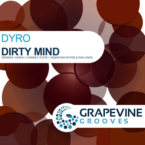 Dyro - Dirty Mind - OUT NOW