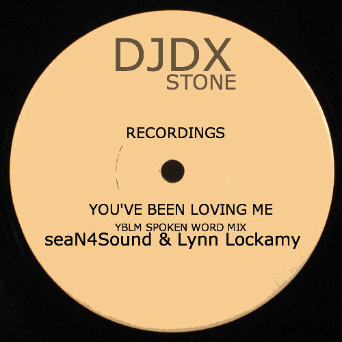 You've Been Loving Me (Yblm Spoken Word Vocal Mix) seaN4Sound & Lynn Lockamy Vocal