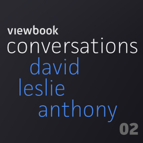 David Leslie Anthony - Conversation 02