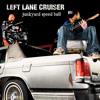 Download Left Lane Cruiser - Lost My Mind Mp3