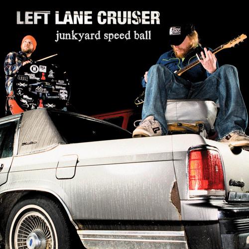Left Lane Cruiser - Lost My Mind