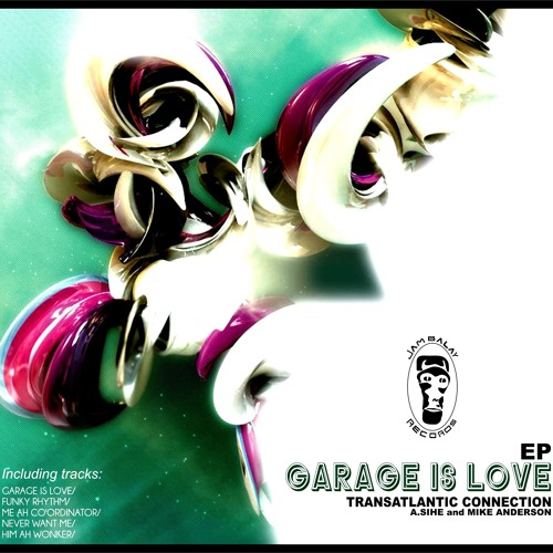 A.Sihe and Mike Anderson - Garage Is Love - OUT NOW @ JUNODOWNLOAD.COM