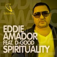 Eddie Amador Feat. D-Good - Spirituality