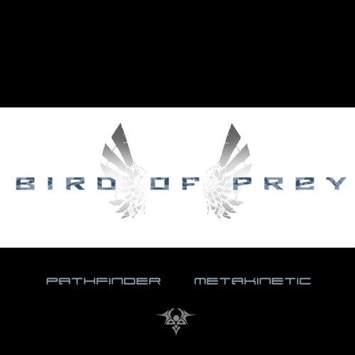 Bird of Prey-Metakinetic