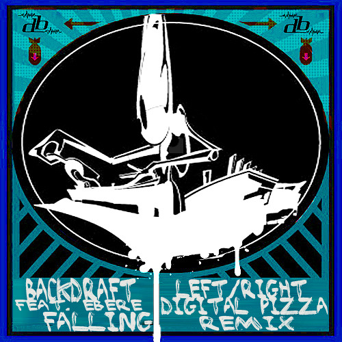 Falling (Left/Right, Digital Pizza Remix) - Backdraft ft Ebere